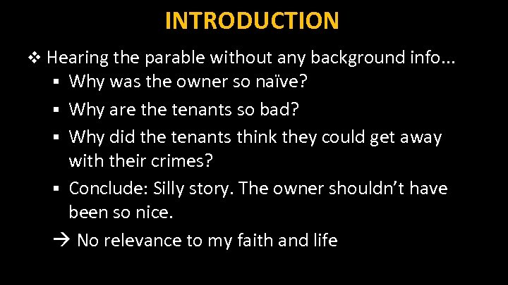 INTRODUCTION v Hearing the parable without any background info. . . § Why was