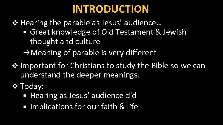 INTRODUCTION v Hearing the parable as Jesus' audience… § Great knowledge of Old Testament