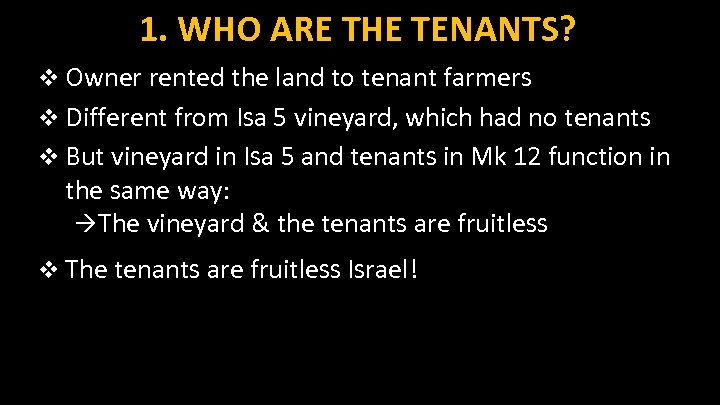 1. WHO ARE THE TENANTS? v Owner rented the land to tenant farmers v
