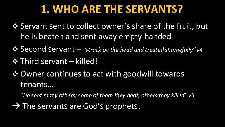 1. WHO ARE THE SERVANTS? v Servant sent to collect owner's share of the