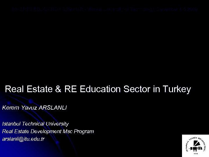 5 th ERES EDUCATION SEMINAR - Vienna University of Technology, December 4 -5 2009