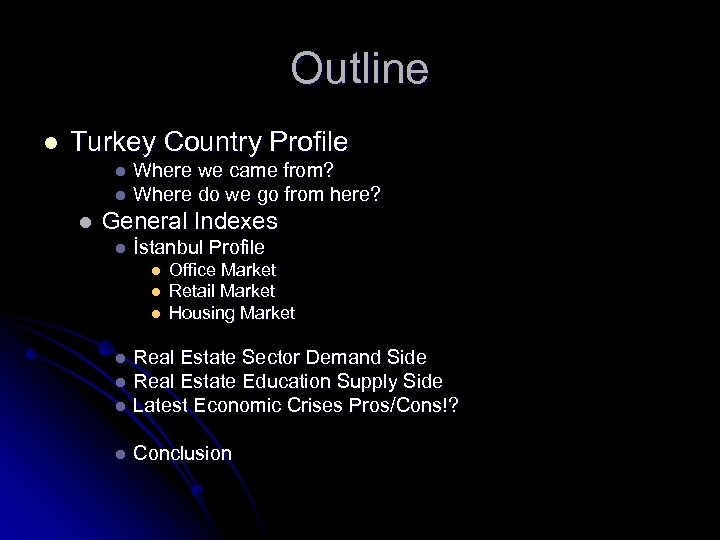 Outline l Turkey Country Profile Where we came from? l Where do we go
