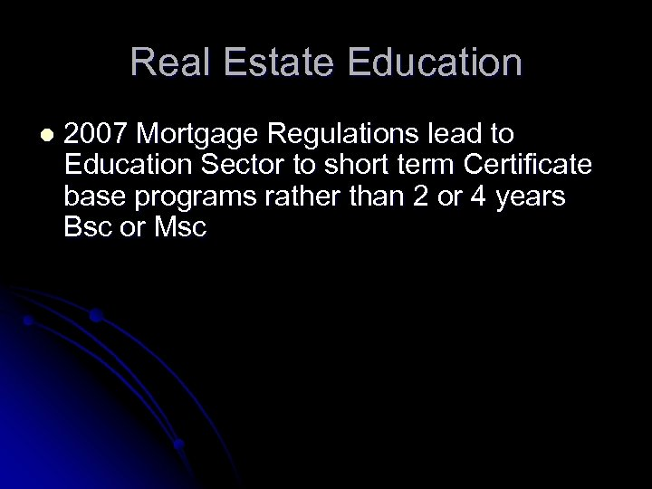 Real Estate Education l 2007 Mortgage Regulations lead to Education Sector to short term