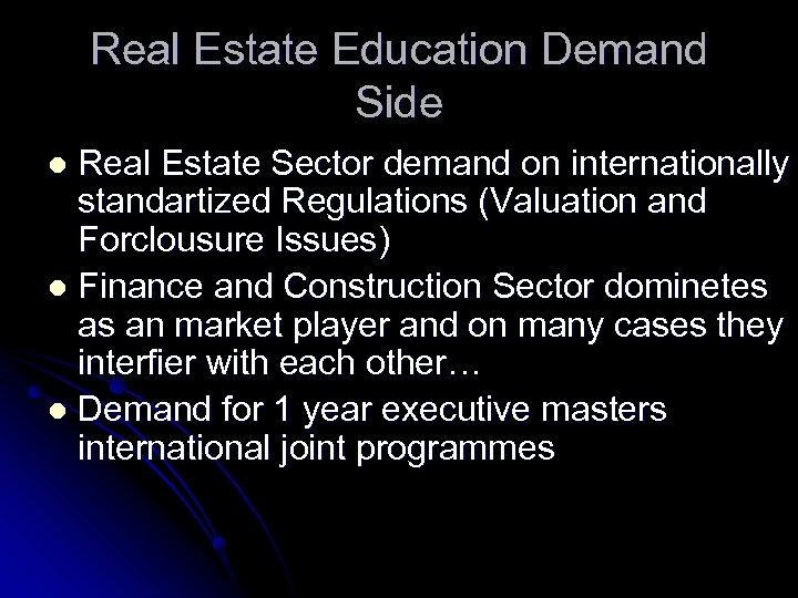 Real Estate Education Demand Side Real Estate Sector demand on internationally standartized Regulations (Valuation