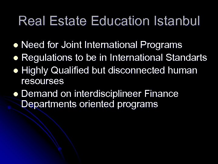 Real Estate Education Istanbul Need for Joint International Programs l Regulations to be in