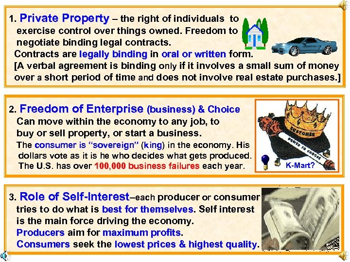 1. Private Property – the right of individuals to exercise control over things owned.