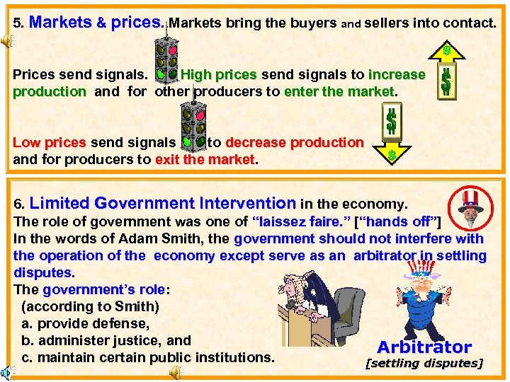 5. Markets & prices. Markets bring the buyers and sellers into contact. Prices send