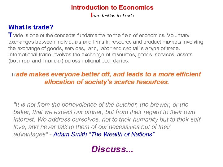 Introduction to Economics Introduction to Trade What is trade? Trade is one of the