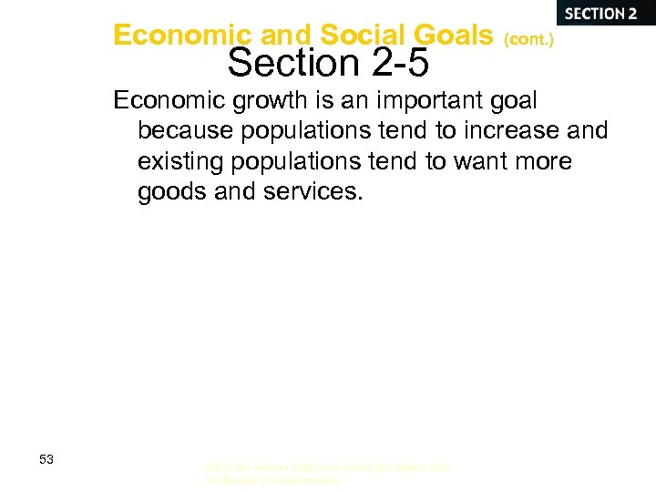 Economic and Social Goals (cont. ) Section 2 -5 Economic growth is an important