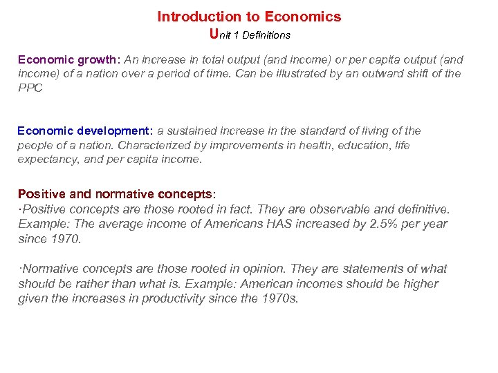 Introduction to Economics Unit 1 Definitions Economic growth: An increase in total output (and