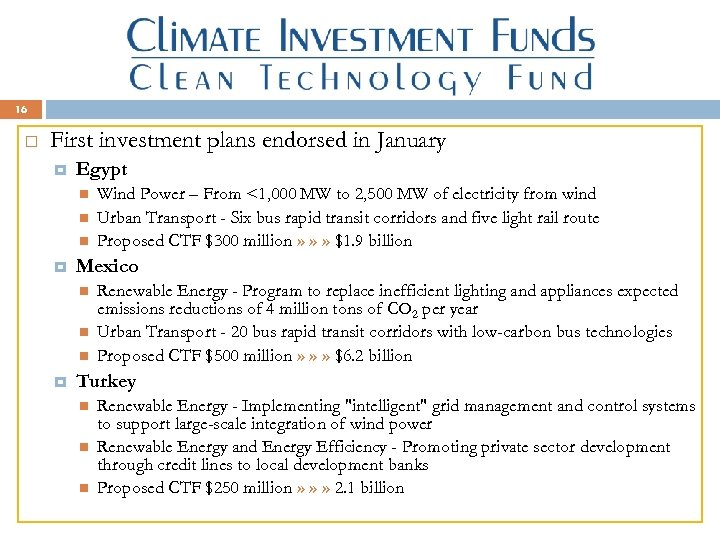 16 First investment plans endorsed in January Egypt Mexico Wind Power – From <1,