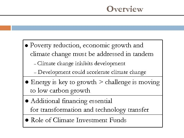 Overview l Poverty reduction, economic growth and climate change must be addressed in tandem