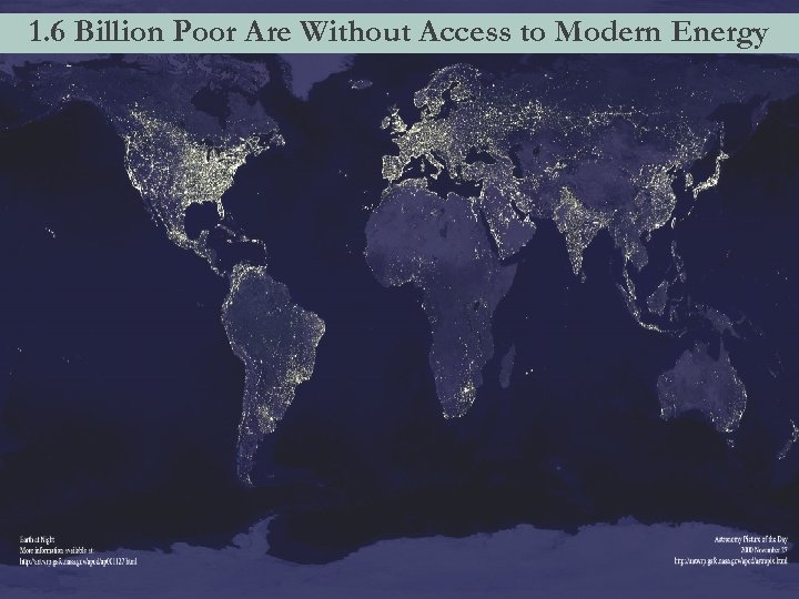 1. 6 Billion Poor Are Without Access to Modern Energy