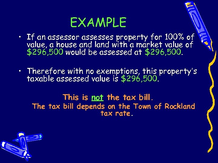 EXAMPLE • If an assessor assesses property for 100% of value, a house and