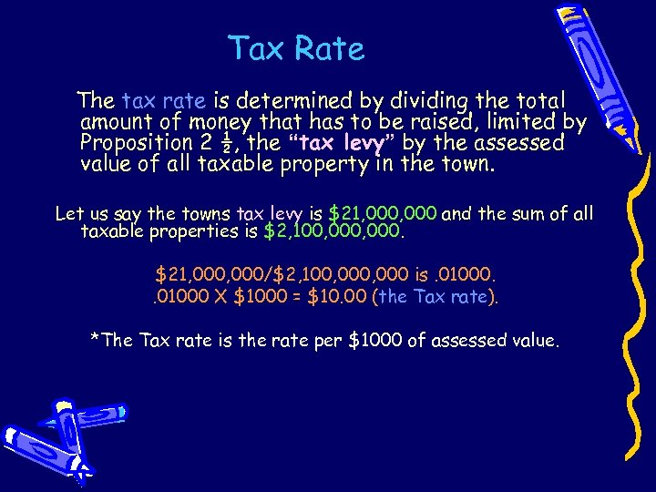 Tax Rate The tax rate is determined by dividing the total amount of money