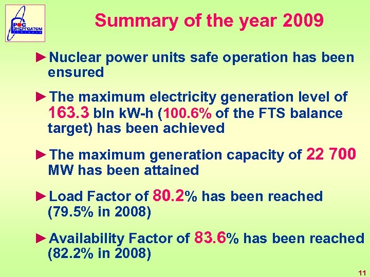 Summary of the year 2009 ►Nuclear power units safe operation has been ensured ►The