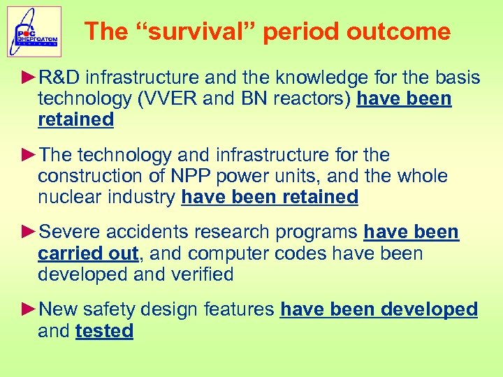 "The ""survival"" period outcome ►R&D infrastructure and the knowledge for the basis technology (VVER"