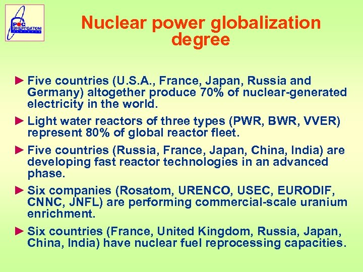 Nuclear power globalization degree ► Five countries (U. S. A. , France, Japan, Russia