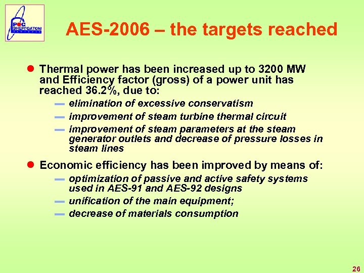 AES-2006 – the targets reached ● Thermal power has been increased up to 3200