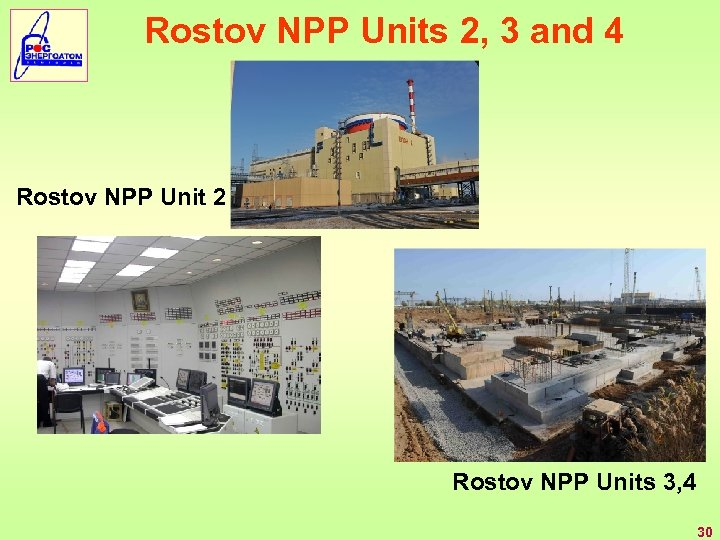 Rostov NPP Units 2, 3 and 4 Rostov NPP Unit 2 Rostov NPP Units