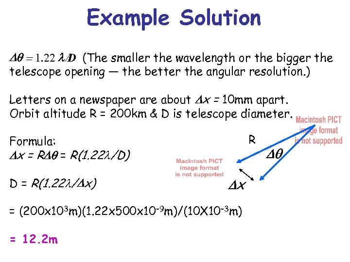 Example Solution Dq = 1. 22 l/D (The smaller the wavelength or the bigger