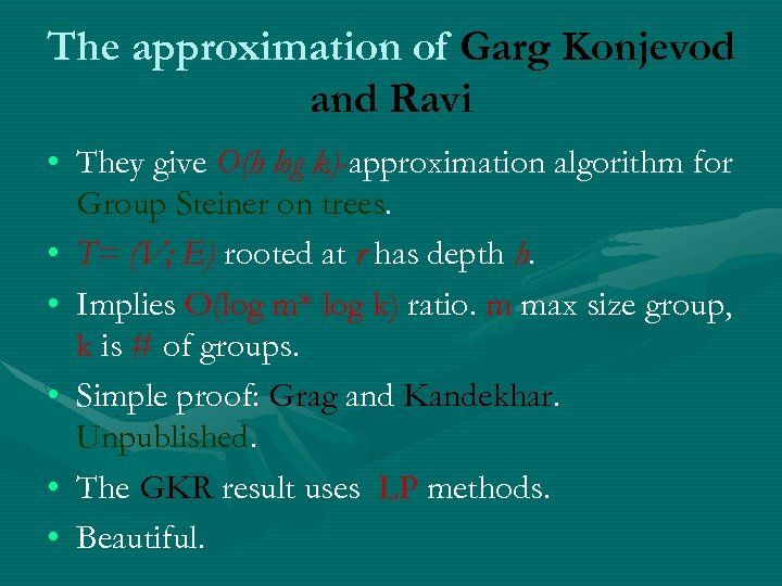 The approximation of Garg Konjevod and Ravi • They give O(h log k)-approximation algorithm