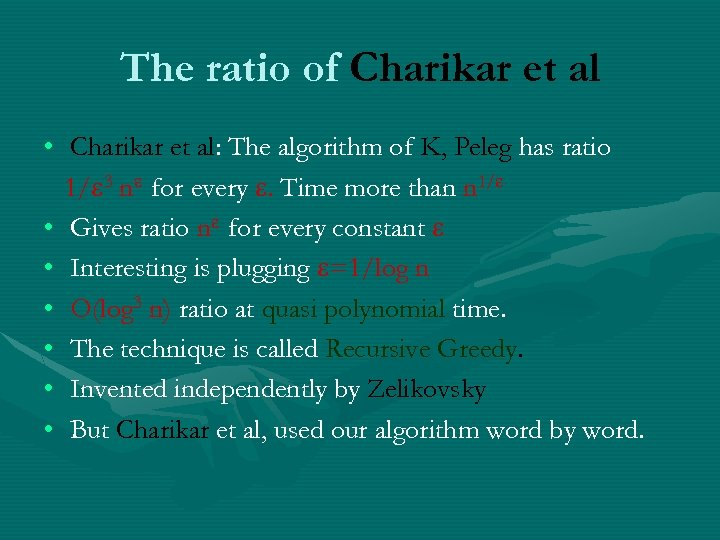 The ratio of Charikar et al • Charikar et al: The algorithm of K,