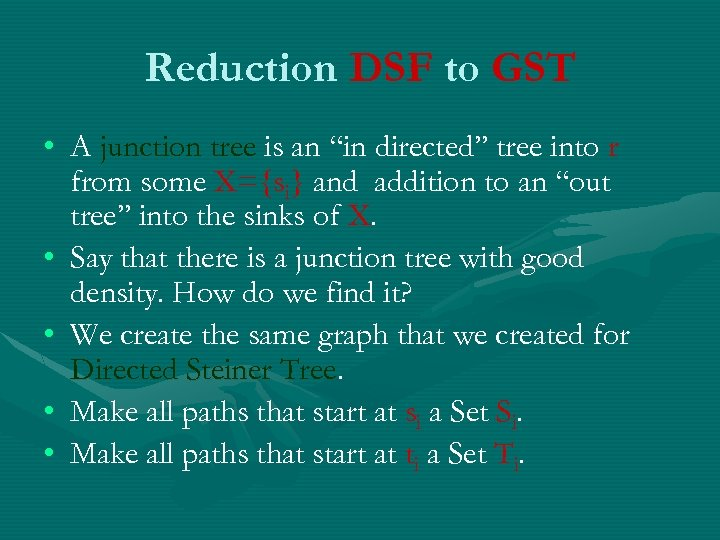 "Reduction DSF to GST • A junction tree is an ""in directed'' tree into"