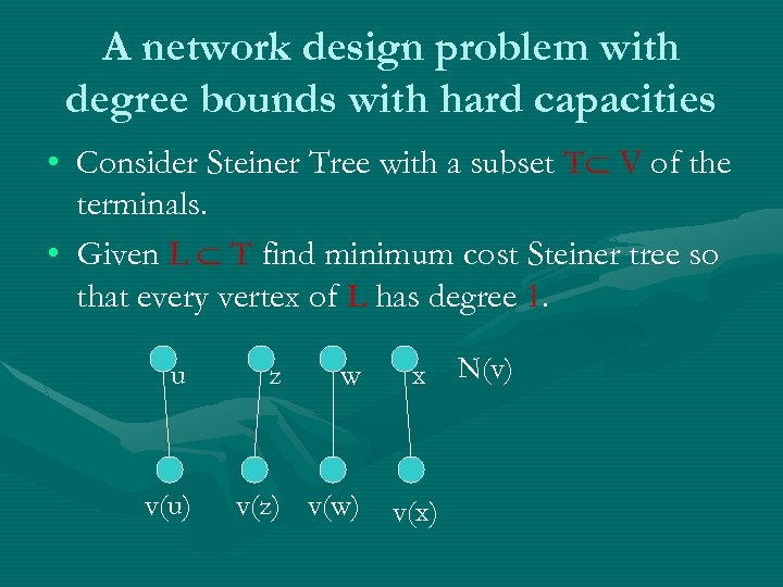 A network design problem with degree bounds with hard capacities • Consider Steiner Tree
