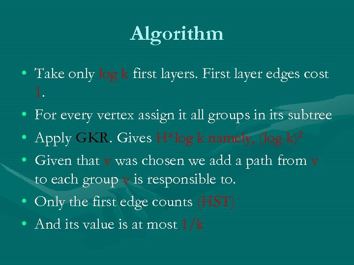 Algorithm • Take only log k first layers. First layer edges cost 1. •