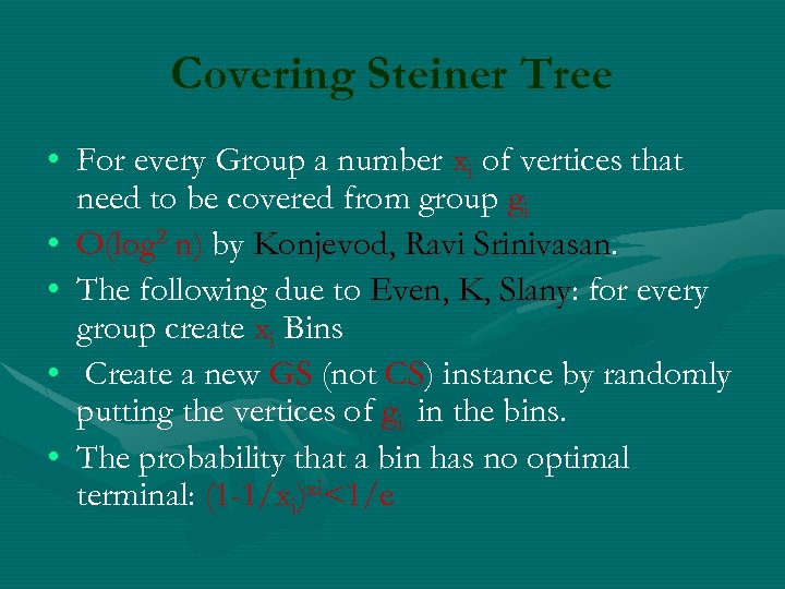 Covering Steiner Tree • For every Group a number xi of vertices that need