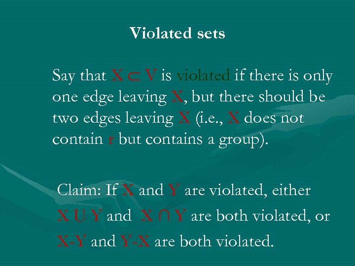 Violated sets Say that X V is violated if there is only one edge