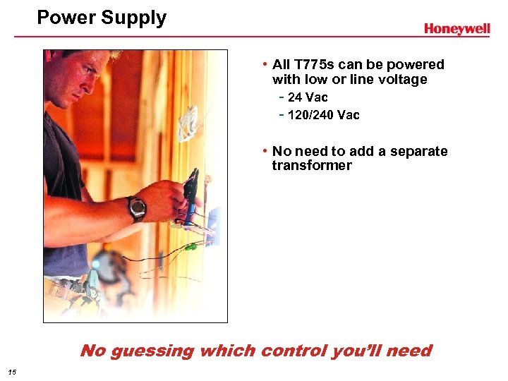 Power Supply • All T 775 s can be powered with low or line