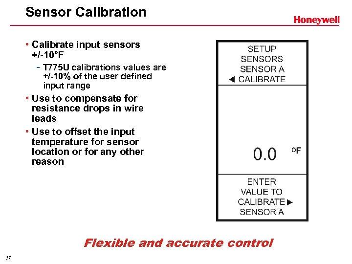 Sensor Calibration • Calibrate input sensors +/-10°F - T 775 U calibrations values are