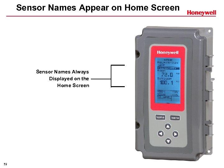 Sensor Names Appear on Home Screen Sensor Names Always Displayed on the Home Screen
