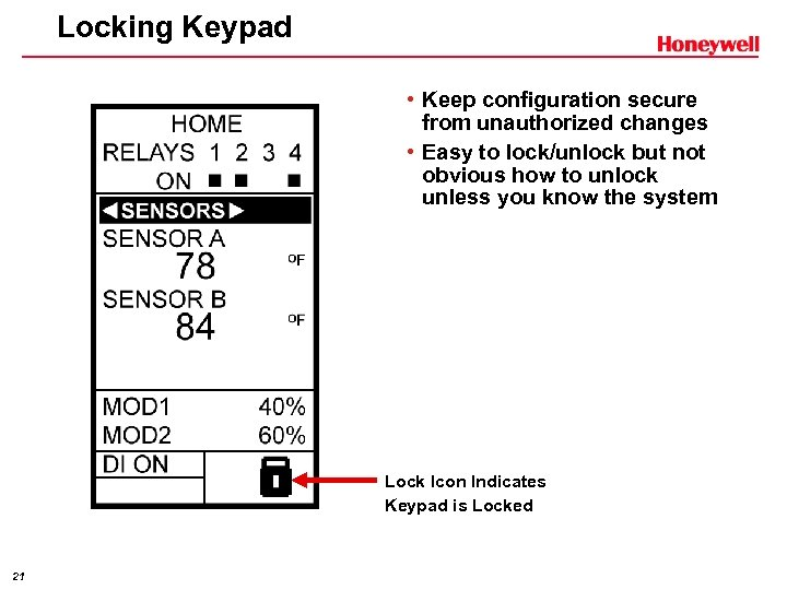 Locking Keypad • Keep configuration secure from unauthorized changes • Easy to lock/unlock but