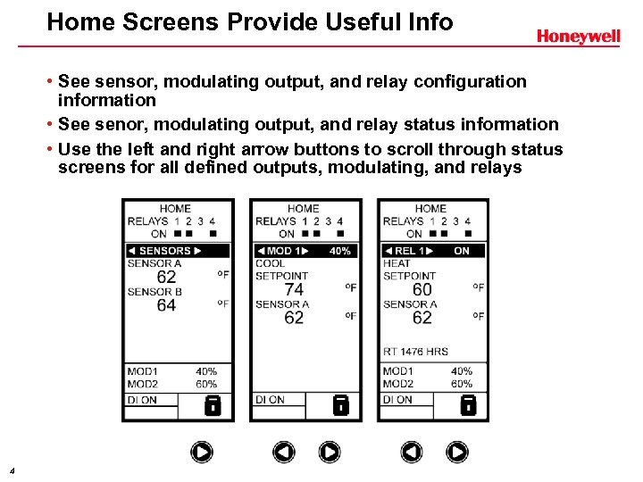 Home Screens Provide Useful Info • See sensor, modulating output, and relay configuration information