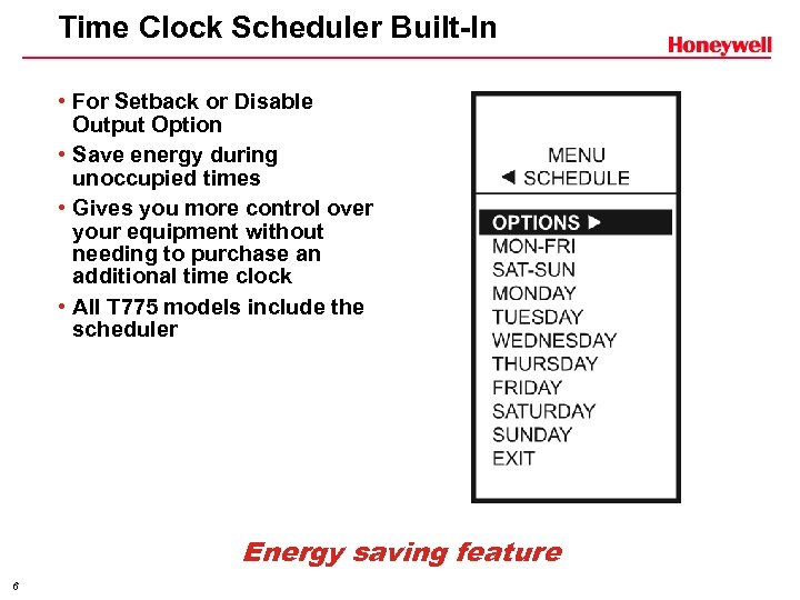 Time Clock Scheduler Built-In • For Setback or Disable Output Option • Save energy