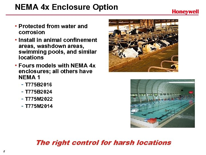 NEMA 4 x Enclosure Option • Protected from water and corrosion • Install in