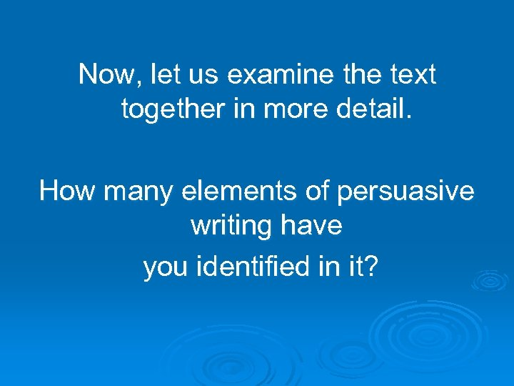 Now, let us examine the text together in more detail. How many elements of