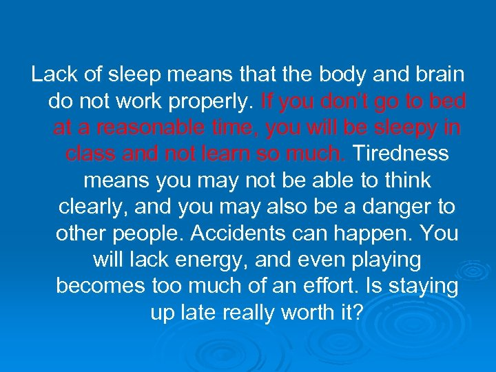 Lack of sleep means that the body and brain do not work properly. If
