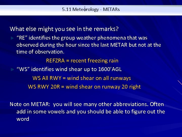 """5. 11 Meteorology - METARs What else might you see in the remarks? """"RE"""""""