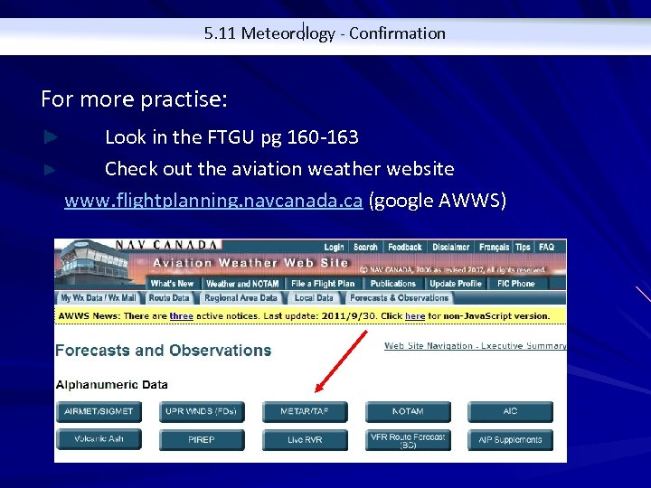 5. 11 Meteorology - Confirmation For more practise: Look in the FTGU pg 160