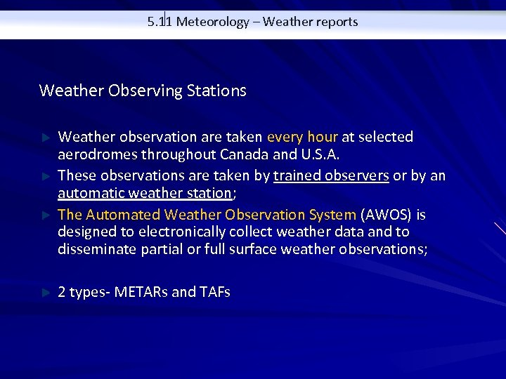 5. 11 Meteorology – Weather reports Weather Observing Stations Weather observation are taken every