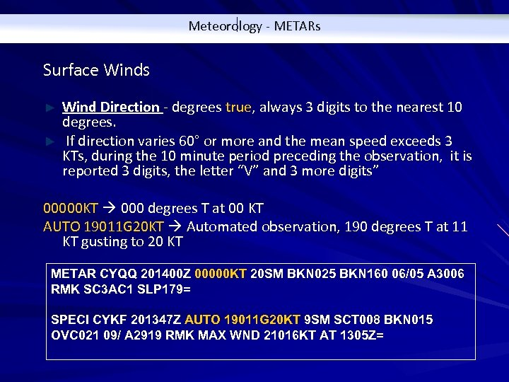 Meteorology - METARs Surface Winds Wind Direction - degrees true, always 3 digits to