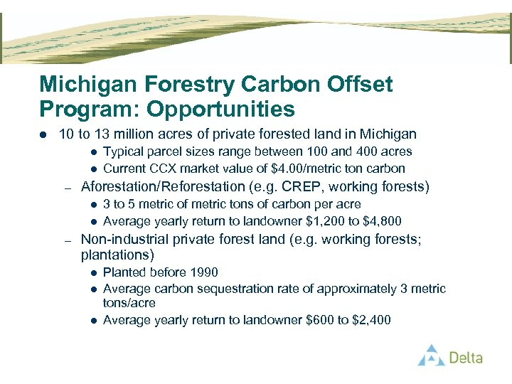 Michigan Forestry Carbon Offset Program: Opportunities l 10 to 13 million acres of private