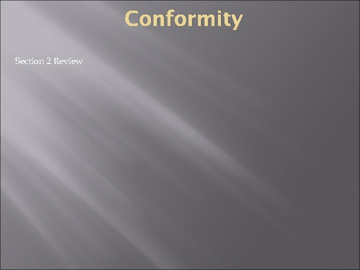 Conformity Section 2 Review