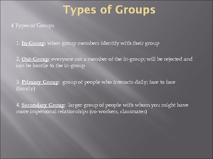 Types of Groups 4 Types of Groups 1. In-Group: when group members identify with