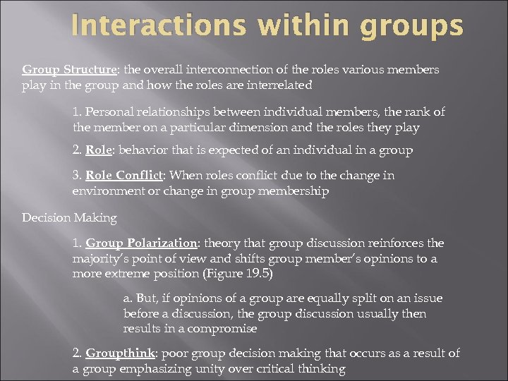 Interactions within groups Group Structure: the overall interconnection of the roles various members play