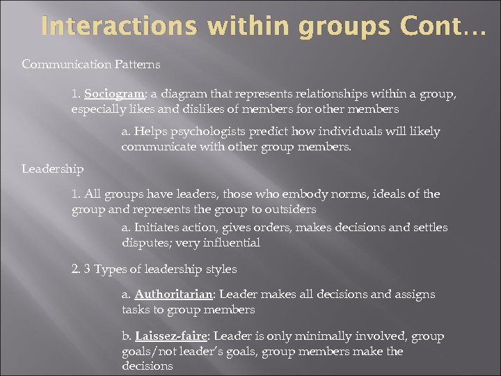 Interactions within groups Cont… Communication Patterns 1. Sociogram: a diagram that represents relationships within